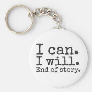 i can. i will. end of story. basic round button key ring