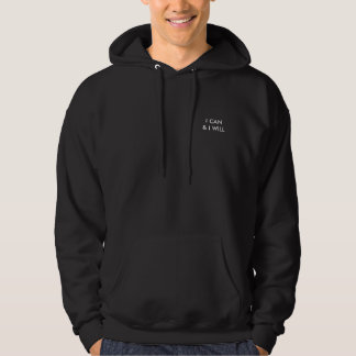 I CAN & I WILL HOODIE