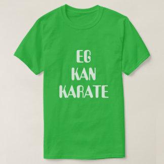 I can karate in Norwegian green T-Shirt