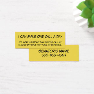 """""""I Can Make One Call a Day"""" to Elected Officials Mini Business Card"""