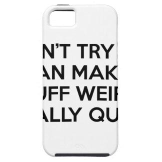 I Can Make Stuff Weird iPhone 5 Case