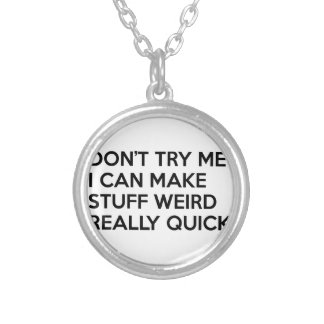 I Can Make Stuff Weird Silver Plated Necklace