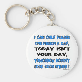 I Can Only Please One Person A Day Humor Basic Round Button Key Ring
