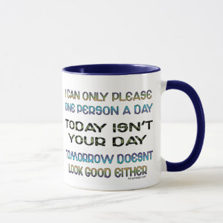 I Can Only Please One Person A Day Humor Mug