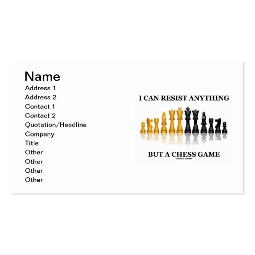 I Can Resist Anything But A Chess Game Business Card