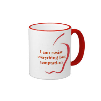 I Can Resist Everything But Temptation  - MUG