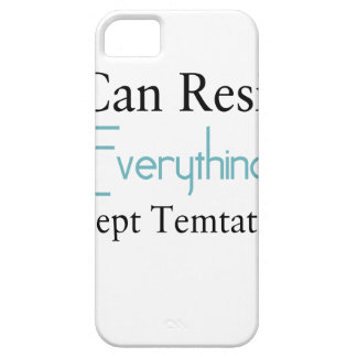 I Can Resist Everything Except Temptation Case For The iPhone 5