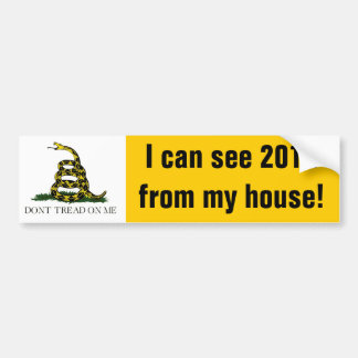 I can see 2012 from my house! bumper sticker