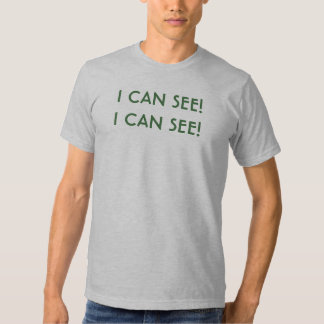 I CAN SEE!I CAN SEE! SHIRTS