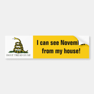I can see November from my house! Bumper Sticker