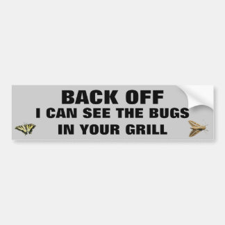 I Can See the Bugs in your Grill Bumper Sticker