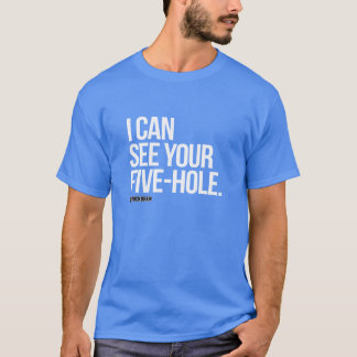 I can see your five hole 2 T-Shirt