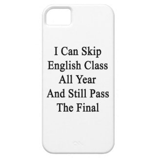 I Can Skip English Class All Year And Still Pass T iPhone 5 Cover