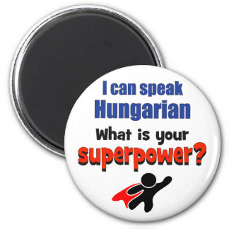 I can speak Hungarian. What is your superpower? 6 Cm Round Magnet