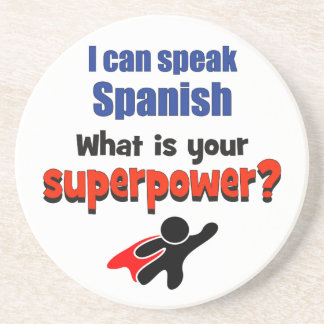 I can speak Spanish. What is your superpower? Beverage Coasters