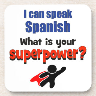 I can speak Spanish. What is your superpower? Coaster