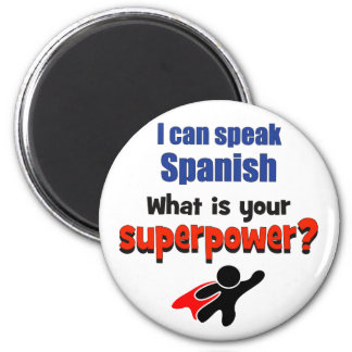 I can speak Spanish. What is your superpower? Fridge Magnet