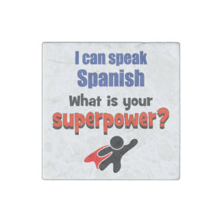 I can speak Spanish. What is your superpower? Stone Magnet
