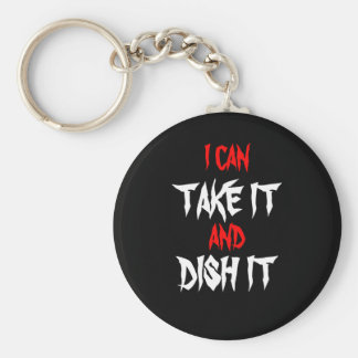 i can take it and dish it keychain