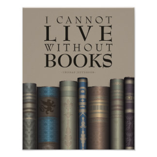 I Cannot Live Without Books Book Lover Poster