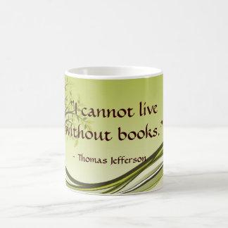"""""""I cannot live without books."""" Coffee Mug"""