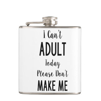 I Can't Adult Today - Funny Quote, Humour Hip Flasks