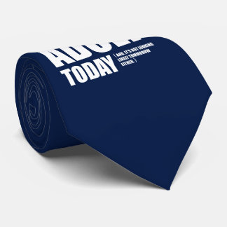 I Can't Adult Today. Tie