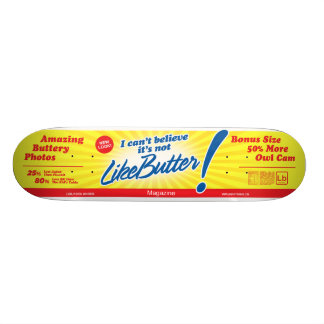 I Can't Believe It's Not LikeButter deck Skate Deck