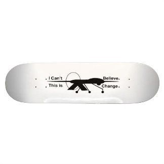 I Can't Believe This Is Change 81/22Board Skate Board Decks