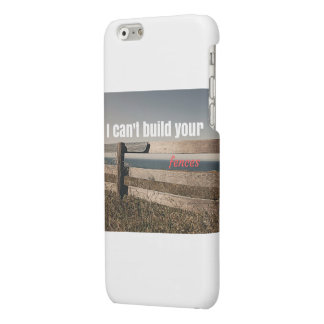 I can't build your fences