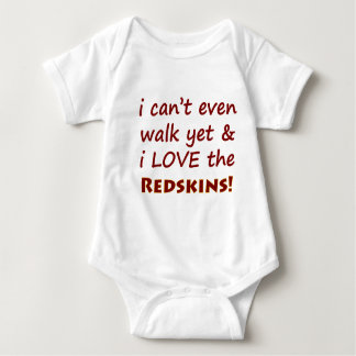 I Can't Even Walk Yet & I Love The Redskins Baby Bodysuit