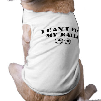 I Can't Find My Balls Sleeveless Dog Shirt