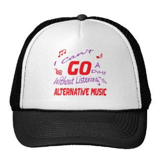 I can't go a day without listening to Alternative Trucker Hat