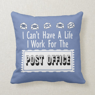 I can't have a life! cushion