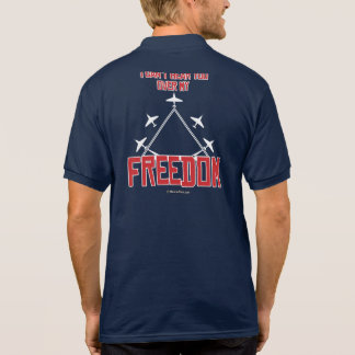 I can't hear you over my freedom polo