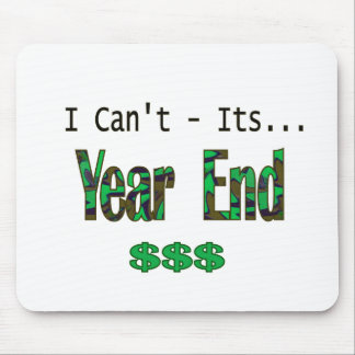I Can't Its Year End Mouse Pad