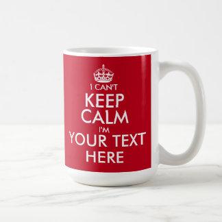 I Can't Keep Calm coffee mug | Customizable text