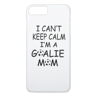 I CANT KEEP CALM, Im a GOALIE MOM iPhone 8 Plus/7 Plus Case