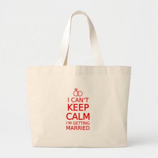 I can't keep calm, I'm getting married Tote Bags