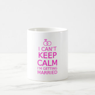 I can't keep calm, I'm getting married Basic White Mug