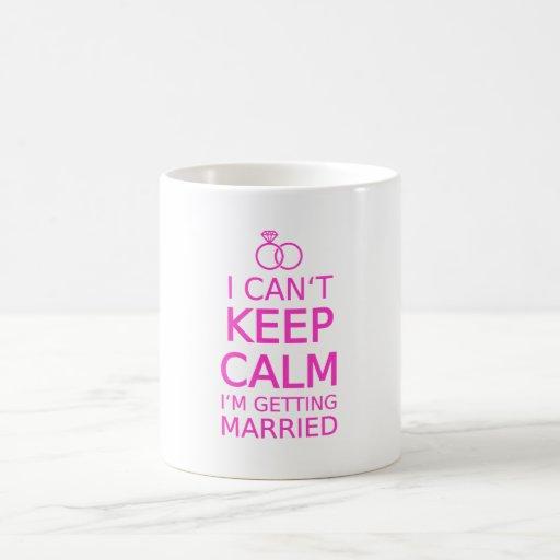 I can't keep calm, I'm getting married Mug