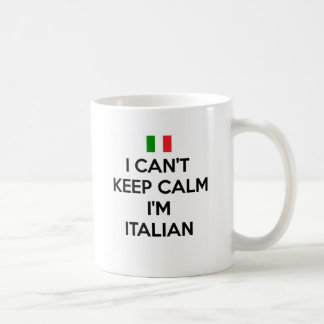 I CAN'T KEEP CALM... I'M ITALIAN COFFEE MUG