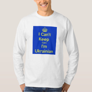 I Can't Keep Calm I'm Ukrainian Shirt