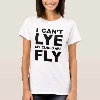 I Can't Lye My Curls Are Fly Natural Hair T-Shirt