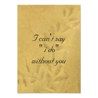 I Can't Say I Do Without You 13 Cm X 18 Cm Invitation Card