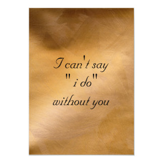 I Can't Say I Do Without You Card