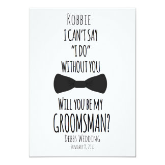 I can't say I do without you groomsman wedding Card