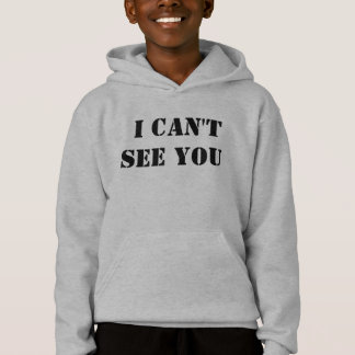 I can't see you hoodie for the #visuallyimpaired