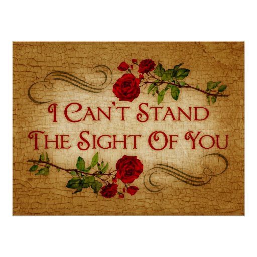 I Can't Stand The Sight Of You Poster
