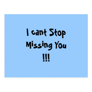 I cant Stop Missing You!!! Postcard